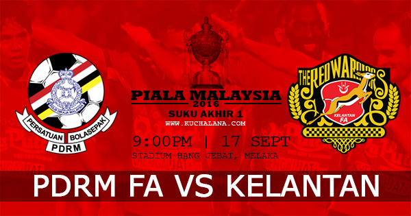 Piala Malaysia 2016 : PDRM Vs Kelantan
