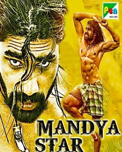 Mandya Star 2019 Hindi Dubbed HDRip 480p 300MB 720p 800MB