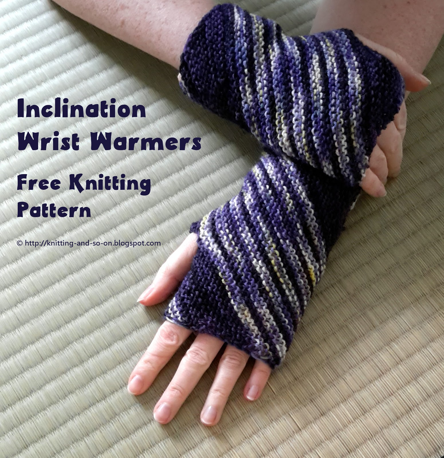 Knitting and so on: Inclination Wrist Warmers