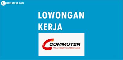 Lowongan Kerja PT KAI Commuter Jabotabek Minimal Lulusan SMA/SMK