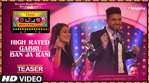 High Rated Gabru-Ban Ja Rani  Neha Kakkar, Guru Randhawa new song