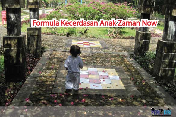 Formula Kecerdasan Anak Zaman Now