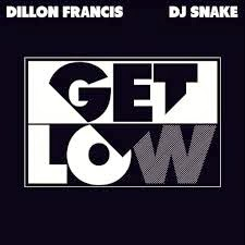Dillon Francis & DJ Snake Lyrics - Get Low