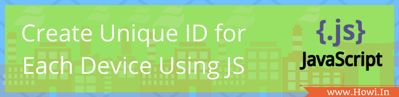 javascript to create unique id for each device