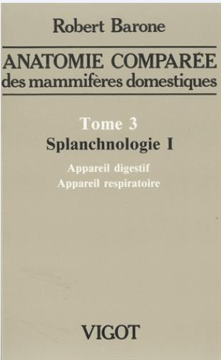 Anatomie comparée des mammifères domestiques   Tome 3 Splanchnologie I - WWW.VETBOOKSTORE.COM