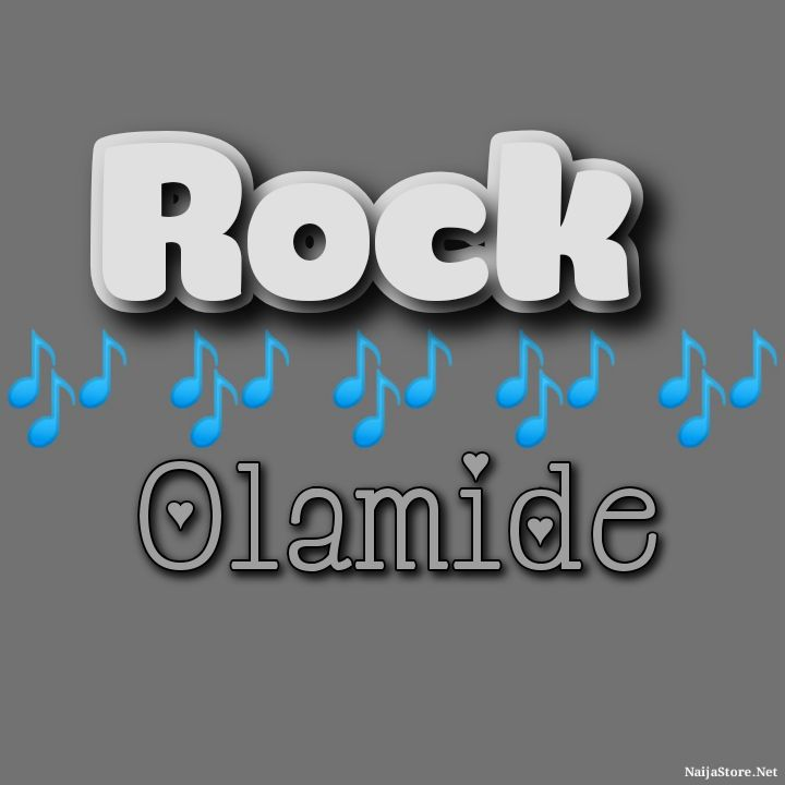 Olamide's Song: ROCK (Single-Track) - Chorus: Girl I just want make we rock.. - Streaming/MP3 Download