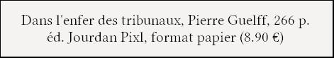 http://www.editionspixl.com/dans-lenfer-des-tribunaux/