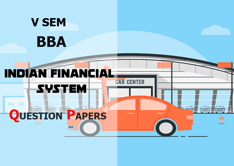 V Sem BBA Indian Financial System  Previous Question Papers