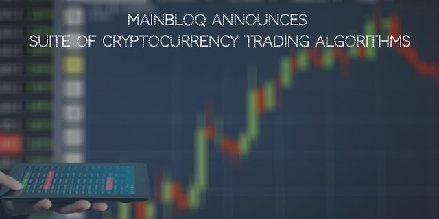 Mainbloq Announces Suite of Cryptocurrency Trading Algorithms