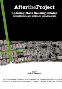 After the Project: updating Mass Housing Estates.  Editor of the book and author of several chapters. Ed. Iniciativa Digital, Barcelona, 2012. ISBN: 978-84-7653-919-4