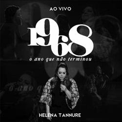 Helena Tannure – 1968 O Ano que não Terminou (2019) CD Completo