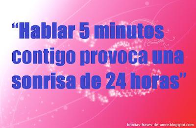 Hablar 5 minutos contigo provoca una sonrisa de 24 horas