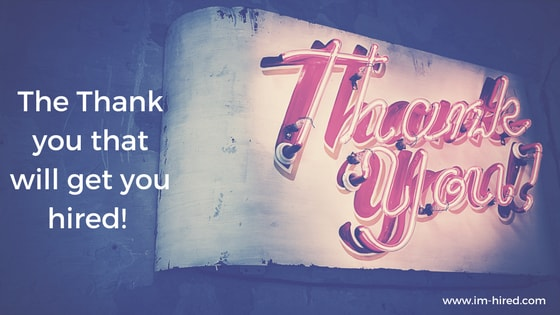 The Thank you that will get you Hired!