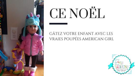 Ce Noël gâtez votre enfant avec les vraies poupées American Girl