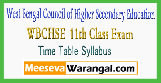 WBCHSE West Bengal Council of Higher Secondary Education 11th Class Exam Time Table Syllabus 2018