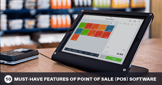 10 features your Point of Sale system MUST have
