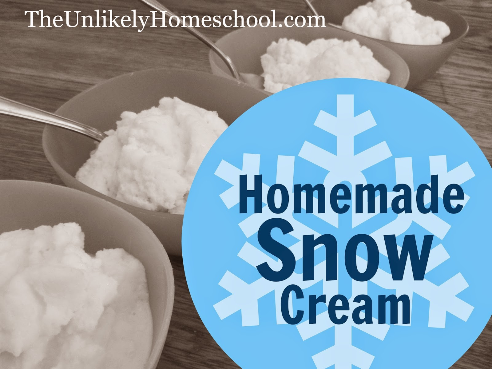 The unlikely homeschool homemade snow cream recipe homemade snow cream delicious easy peasy ice cream made from snow the ccuart Gallery