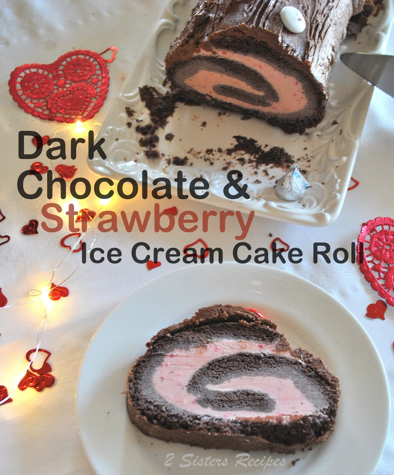 Dark chocolate strawberry ice cream roll recipe 2 sisters dark chocolate strawberry ice cream cake roll is a chocolate cake filled with strawberry ice ccuart Images