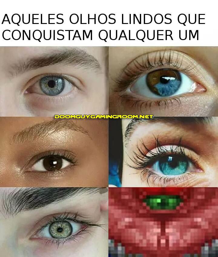Aqueles olhos que conquistam qualquer um