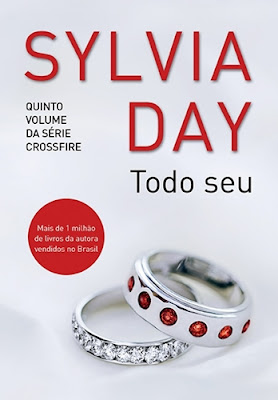 Todo seu – Crossfire, vol. 5 (Sylvia Day)