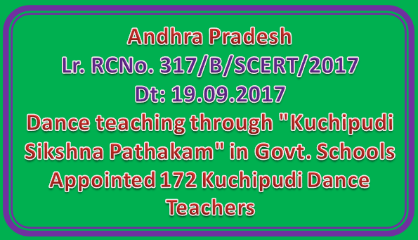 "AP SCERTRc No 317 || Dance teaching through ""Kuchipudi Sikshna Pathakam"" in Govt. Schools - Appointed 172 Kuchipudi Dance Teachers"