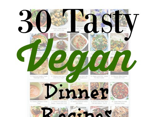 30 Tasty Vegan Recipes