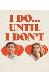 I Do… Until I Don't (2017) WEB-DL 1080p Latino AC3 5.1 / ingles AC3 5.1