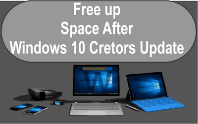 How To Free Up Storage Space After Windows 10 Creators Update