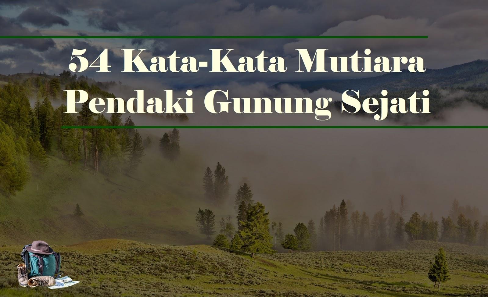 Image Result For Kata Bijak Saat Mendaki Gunung
