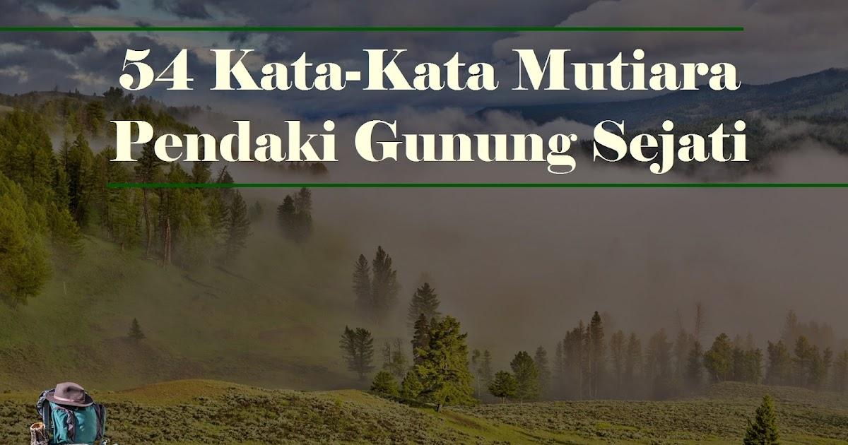 Kata Kata Mutiara Pendaki Gunung Sejati Basecamp Para