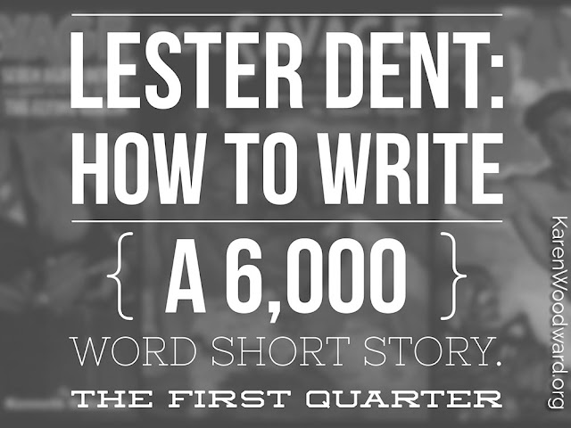 Lester Dent: How To Write A 6,000 Word Short Story: The First Quarter