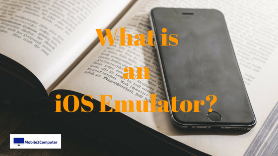 Whats is an iOS Emulator