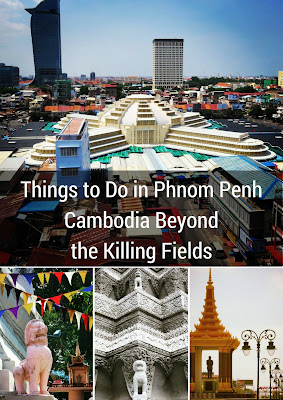Things to Do in Phnom Penh Cambodia Beyond the Killing Fields