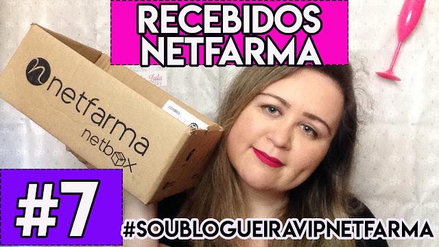 Recebidos Netfarma #7 #SouBlogueiraVipNetfarma