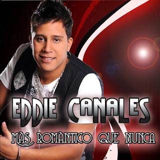 MAS ROMANTICO QUE NUNCA - EDDIE CANALES (2007)