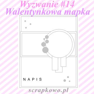http://infoscrapkowo.blogspot.com/2017/02/walentynki-z-mapka-wyzwanie-na-luty.html