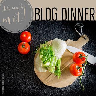 Blog Dinner -Rezepte Sammlung von Bloggern