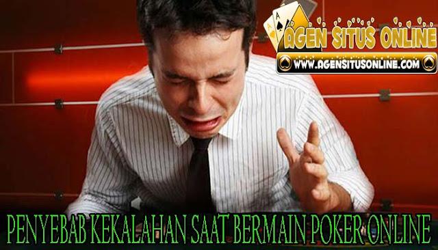 Penyebab kekalahan saat bermain poker online