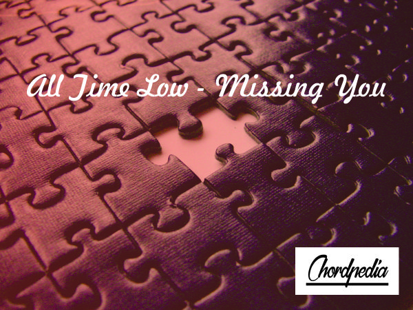 Chord All Time Low Missing You Chordpedia