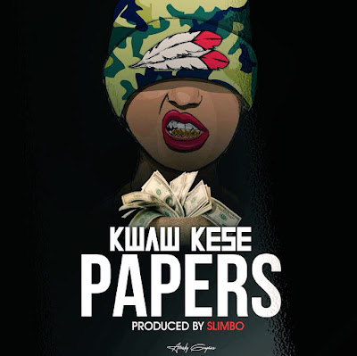 Kwaw Kese - Papers produced by @SlimboGh(Download)
