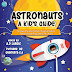Astronauts: A Kid's Guide To Space, The Stars, Planets, The Solar System, The Moon and Flying Out Of This World