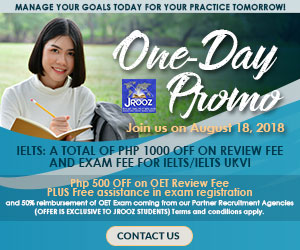 JROOZ IELTS/UKVI/OET One Day Promo  Join us on August 18, 2018   Free IELTS / IELTS UKVI / OET Orientation  IELTS: – 500 Off on Review Fee and Exam Fee A total of 1000 Off for IELTS/IELTS UKVI  OET: – 500 Off on Review Fee for OET plus – Receive free assistance in exam registration and – 50% Reimbursement Fee for OET exam coming from our Partner Recruitment Agencies (OFFER IS EXCLUSIVE TO JROOZ STUDENTS)