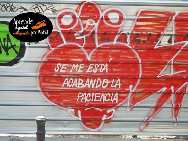 Aprende español callejeando por Madrid: Se me acaba la paciencia