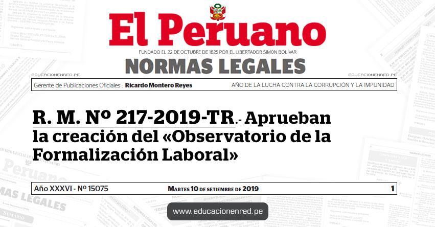 R. M. Nº 217-2019-TR - Aprueban la creación del «Observatorio de la Formalización Laboral»