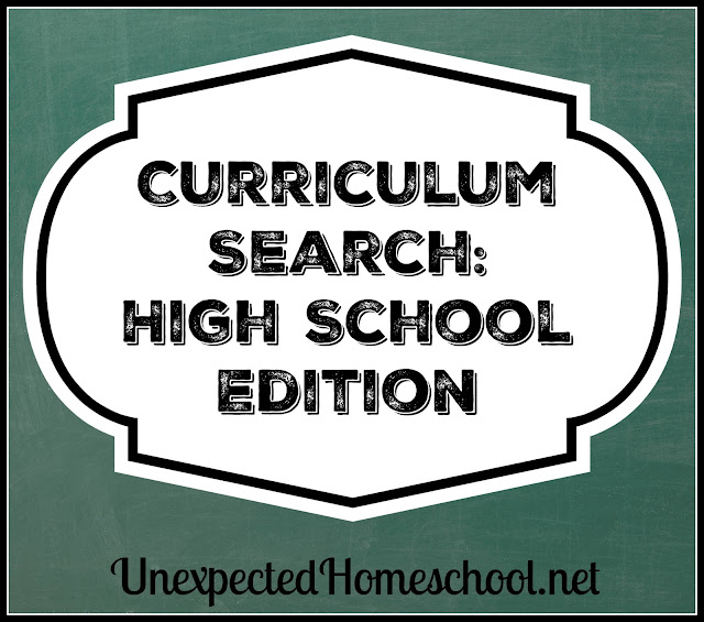 Unexpected Homeschool: 2017 Curriculum Search: High School Edition. Searching for better fits, and specialized topics.