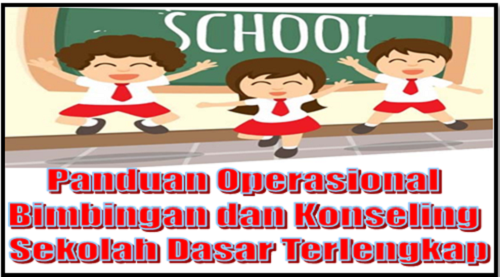 Panduan Operasional Bimbingan Konseling Sekolah Dasar Terlengkap