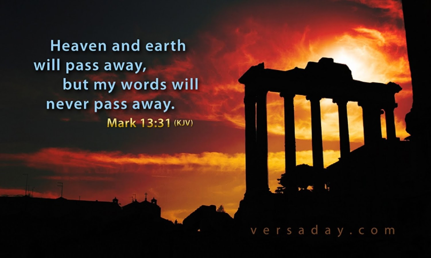 HEAVEN AND EARTH WILL PASS AWAY BUT MY WORDS WILL NEVER PASS AWAY