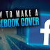 How to Make Cover Photo On Facebook Updated 2019