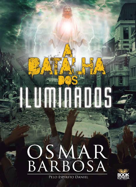 A Batalha dos Iluminados Osmar Barbosa