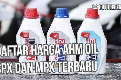 Daftar Harga AHM Oil MPX dan SPX Terbaru 2019